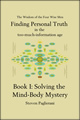 Finding Personal Truth BookI: Solving the Mind-Body Mystery