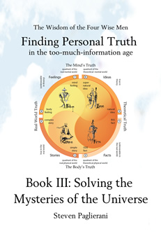 Finding Personal Truth in the too-much-information age Book II: Solving the Mysteries of the Universe